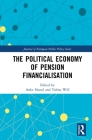 The Political Economy of Pension Financialisation (Journal of European Public Policy) Cover Image