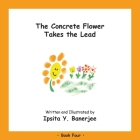 The Concrete Flower Takes the Lead: Book Four Cover Image