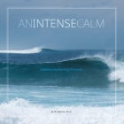 An Intense Calm: Maldives Eco Surfing Chronicle Cover Image