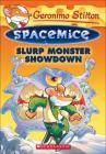 Slurp Monster Showdown (Geronimo Stilton Spacemice #9) Cover Image