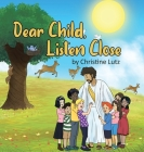 Dear Child, Listen Close Cover Image