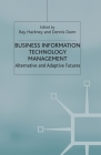Business Information Technology Management: Alternative and Adaptive Futures Cover Image