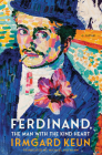 Ferdinand, The Man with the Kind Heart: A Novel Cover Image