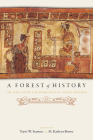 A Forest of History: The Maya after the Emergence of Divine Kingship Cover Image