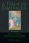 A Tábua de Esmeralda: 4a edição - Hermes e o sincretismo maquiavelicamente usados pelo Império Romano para criar a vida de Cristo Cover Image