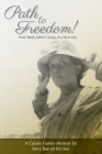 Path to Freedom!: From Birth, Labor Camps, & a New Life Cover Image