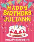 Happy Birthday Juliann - The Big Birthday Activity Book: (Personalized Children's Activity Book) Cover Image
