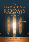 The Beckoning Rooms: Deal With Them Or They'll Deal With You Cover Image