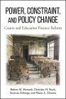 Power, Constraint, and Policy Change: Courts and Education Finance Reform Cover Image