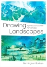 Drawing Landscapes: A Practical Course for Artists Cover Image