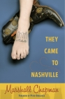 They Came to Nashville (Co-Published with the Country Music Foundation Press) Cover Image