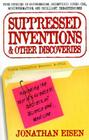 Suppressed Inventions and Other Discoveries: Revealing the World's Greatest Secrets of Science and Medicine Cover Image