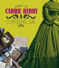 Diary of Carrie Berry: A Confederate Girl (First-Person Histories) Cover Image