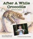 After a While Crocodile: Alexa's Diary Cover Image