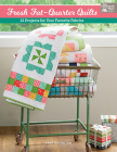 Fresh Fat-Quarter Quilts: 12 Projects for Your Favorite Fabrics Cover Image