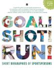 Goal! Shot! Run! Short Biographies of Sportspersons Cover Image