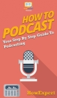 How to Podcast: Your Step By Step Guide to Podcasting Cover Image