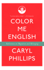 Color Me English: Reflections on Migration and Belonging Cover Image