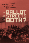 The Ballot, the Streets--Or Both: From Marx and Engels to Lenin and the October Revolution Cover Image