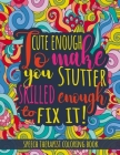 Cute Enough to Make You Stutter. Skilled Enough to Fix it.: Speech Therapist Coloring Book Gift. Cover Image