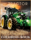 Tractor: Coloring Book for Kids and Adults with Fun, Easy, and Relaxing (Coloring Books and Activity Books for Adults and Kids Cover Image
