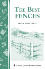 The Best Fences: Storey's Country Wisdom Bulletin A-92 Cover Image