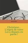 Christiane... L'esprit de votre Loi a disparu en partie ! Cover Image