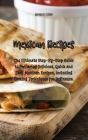 Mexican Recipes: The Ultimate Step-By-Step Guide to Preparing Delicious, Quick and Easy Mexican Recipes, including Cooking Techniques f Cover Image