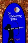 The Clockwork Hero and the Bravest of Girls Cover Image