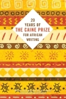 Twenty Years of the Caine Prize for African Writing Cover Image
