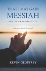 That I May Gain Messiah: A Messianic Jewish Devotional Cover Image
