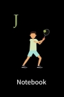 Tennis players notebook J: Tennis record keeper: notebook / tennis practices notes 6 x 9 inches x 110 pages / Ideal gift for tennis players Cover Image