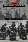The Turning: A History of Vietnam Veterans Against the War Cover Image
