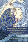 The Juggler of Notre Dame and the Medievalizing of Modernity: Volume 5: Tumbling Into the Twentieth Century Cover Image