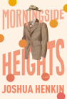 Morningside Heights: A Novel Cover Image