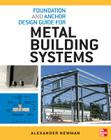 Foundation and Anchor Design Guide for Metal Building Systems Cover Image