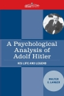 A Psychological Analysis of Adolf Hitler: His Life and Legend Cover Image