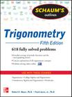 Schaum's Outline of Trigonometry, 5th Edition: 618 Solved Problems + 20 Videos Cover Image