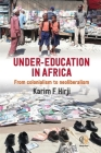 Under-Education in Africa: From colonialism to neoliberalism Cover Image