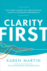 Clarity First: How Smart Leaders and Organizations Achieve Outstanding Performance Cover Image