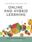 Grounded Designs for Online and Hybrid Learning: Design Fundamentals Cover Image