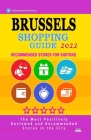 Brussels Shopping Guide 2022: Best Rated Stores in Brussels, Belgium - Stores Recommended for Visitors, (Shopping Guide 2022) Cover Image