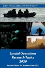 Special Operations Research Topics 2020: Revised Edition for Academic Year 2021 Cover Image