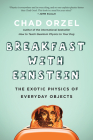 Breakfast with Einstein: The Exotic Physics of Everyday Objects Cover Image