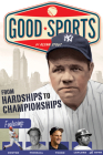 From Hardships to Championships (Good Sports) Cover Image