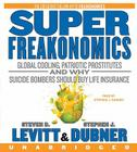Superfreakonomics CD: Global Cooling, Patriotic Prostitutes, and Why Suicide Bombers Should Buy Life Insurance Cover Image