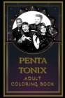 Pentatonix Adult Coloring Book: Color Out Your Stress with Creative Designs Cover Image