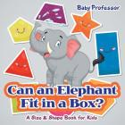 Can an Elephant Fit in a Box? - A Size & Shape Book for Kids Cover Image