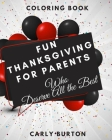 Fun Thanksgiving for Parents - Who Deserve All the Best: Thanksgiving Coloring Book Cover Image