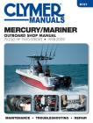 Mercury/Mariner 75-250 HP Two-Stroke 1998-2009: Outboard Shop Manual (Clymer Manuals) Cover Image